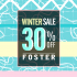 Winter Sale 30% Off Foster