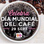 Este jueves celebra #ElDíaMundialDelCafé con Dunkin' Donuts: En la compra de cualquier producto CAFÉ GRATIS